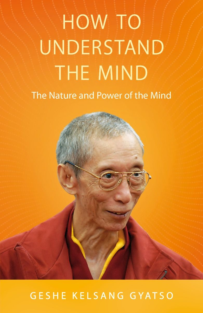 How to Understand the Mind book cover, showing Venerable Geshe Kelsang Gyatso Rinpoche